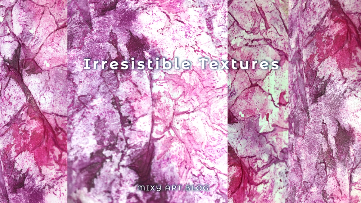 Irresistible Textures