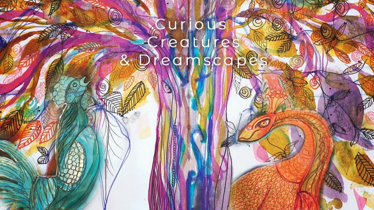 Curious Creatures &Dreamscapes