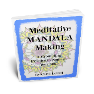 Meditative-Mandala-Making-by-carol-lowell-1000X1000-Clear-BG